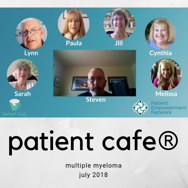 Myeloma Patient Cafe® July 2018 - Best Practices for Coping with Side-Effects and Symptoms