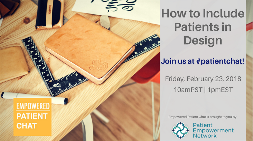 Empowered #patientchat - How to Include Patients in Design