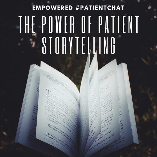 The Power of Patient Storytelling #patientchat Highlights