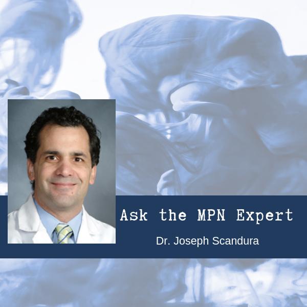 Ask the MPN Expert - Dr. Joseph Scandura